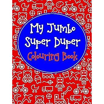 My Jumbo Super Duper Colouring Book by Pegasus - 9788131934685 Book