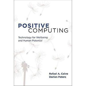 Positiven Computing: Technologie für Wohlbefinden und menschliches Potential (Positive Computing)