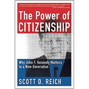 The Power of Citizenship - Why John F. Kennedy Matters to a New Genera