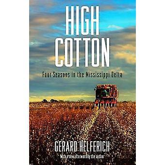 High Cotton - neljä vuodenaikaa Mississippi Delta mennessä Gerard Helferic