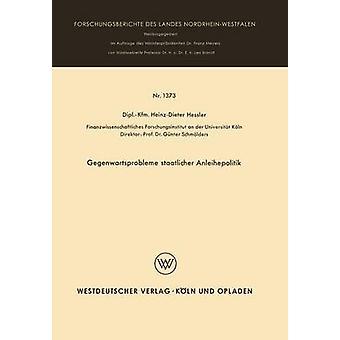 Gegenwartsprobleme staatlicher Anleihepolitik par Hessler et Heinz Dieter