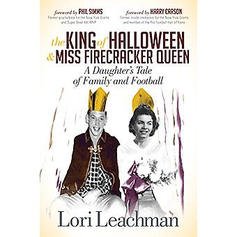 The King of Halloween and Miss Firecracker Queen - A Daughter's Tale o