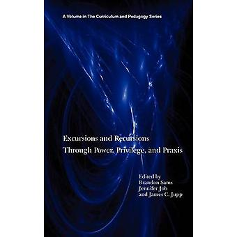 Excursions and Recursions Through Power Privilege and Practice Hc by Sams & Brandon