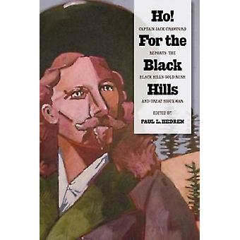 Ho! for the Black Hills - Captain Jack Crawford Reports the Black Hill
