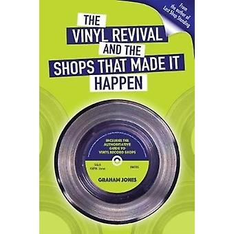 Vinyl  Revival And The Shops That Made It Happen by Graham Jones