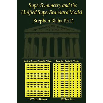 SuperSymmetry and the Unified SuperStandard Model by Blaha & Stephen