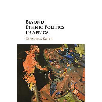 Jenseits der ethnischen Politik in Afrika von Dominika Koeter