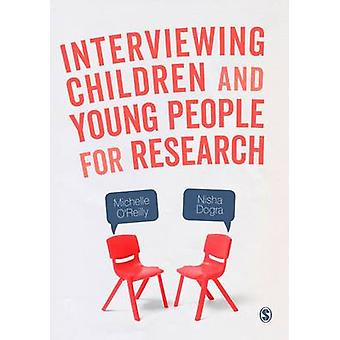 Interviewing Children and Young People for Research by Michelle OReilly