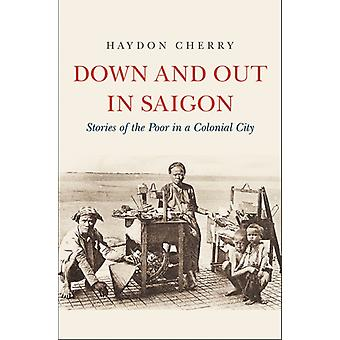 Down and Out in Saigon by Haydon Cherry