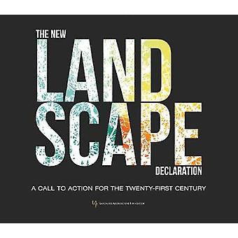 The New Landscape Declaration - A Call to Action for the Twenty-First