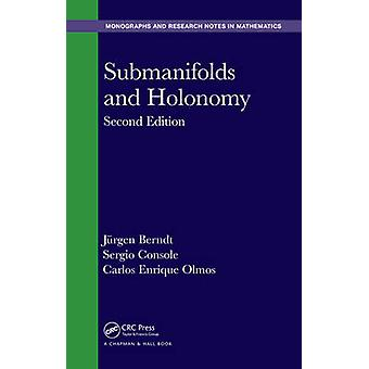 Submanifolds and Holonomy by Berndt & Jurgen Kings College London & UKConsole & SergioOlmos & Carlos Enrique