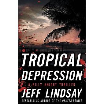 Tropical Depression A Billy Knight Thriller by Lindsay & Jeff