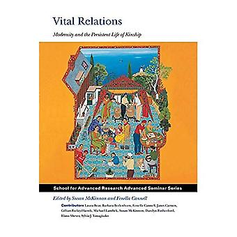 Vital Relations: Modernity and the Persistent Life of Kinship (School for Advanced Research Advanced Seminar Series)