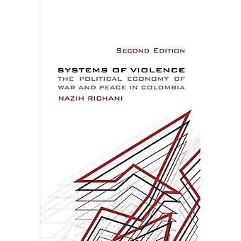 Systems of Violence, Second Edition: Second Edition, The Political Economy of War and Peace in Colombia (SUNY...