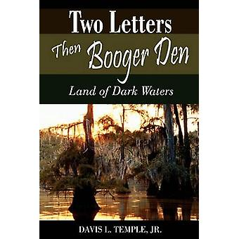 Two Letters Then Booger Den Land of Dark Waters by Temple & Davis L.