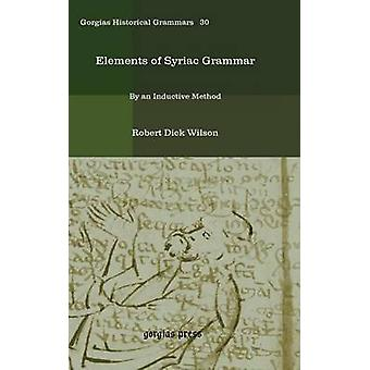 Elements of Syriac Grammar by Wilson & Robert Dick