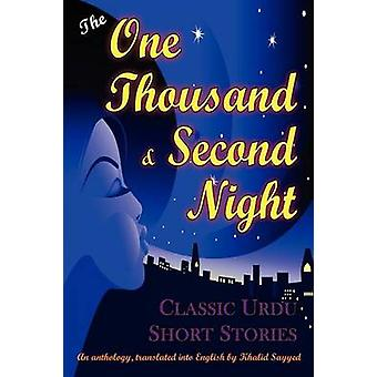 The One Thousand and Second Night An Anthology of Classic Urdu Short Stories by Sayyed & Khalid