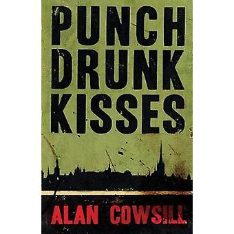 Punch Drunk Kisses by Cowsill & Alan