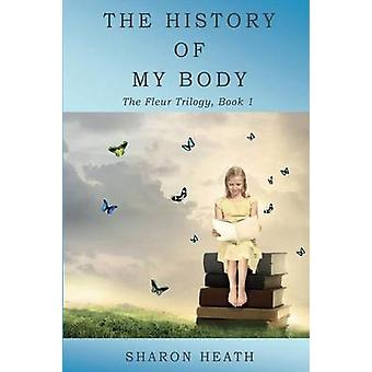 The History of My Body by Heath & Sharon