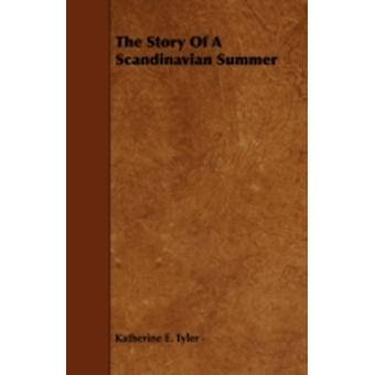 The Story of a Scandinavian Summer by Tyler & Katherine E.