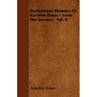 Posthumous Memoirs Of Karoline Bauer  From The German  Vol. II by Bauer & Karoline