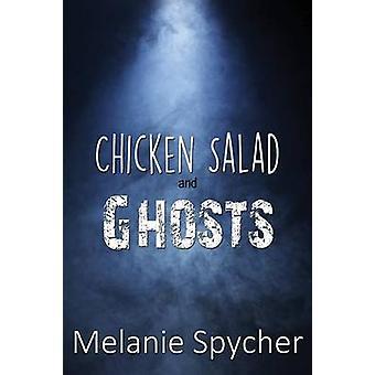 Chicken Salad and Ghosts by Spycher & Melanie
