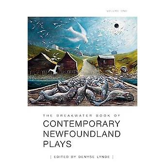 The Breakwater Book of Contemporary Newfoundland Plays Vol 1 by Lynde & Denyse