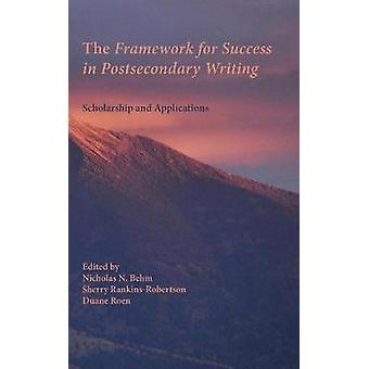 The Framework for Success in Postsecondary Writing Scholarship and Applications by Behm & Nicholas N.