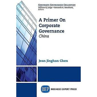 A Primer on Corporate Governance China by Chen & Jean