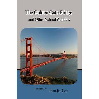 The Golden Gate Bridge and Other Natural Wonders by Lee & HanJae