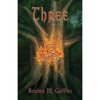Three by Geither & Regina M.