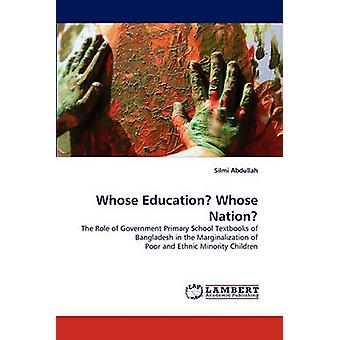 Whose Education Whose Nation by Abdullah & Silmi