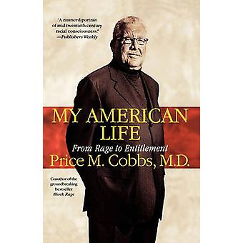 My American Life From Rage to Entitlement by Cobbs & Price