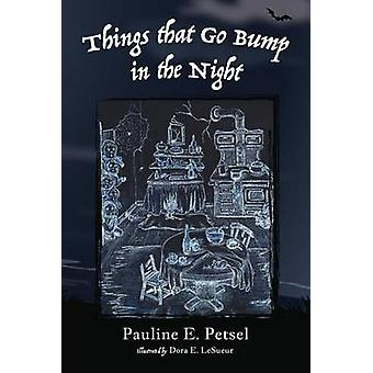 Things That Go Bump in the Night by Petsel & Pauline E