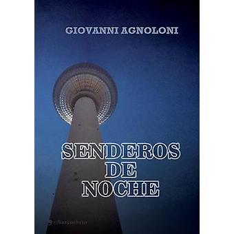 Senderos de Noche by Agnoloni & Giovanni