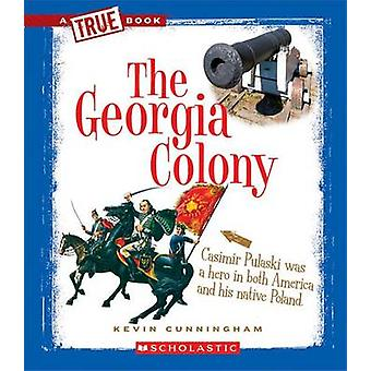 The Georgia Colony by Kevin Cunningham - 9780531266021 Book