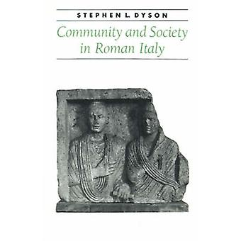 Community and Society in Roman Italy von Stephen L. Dyson - 9780801867