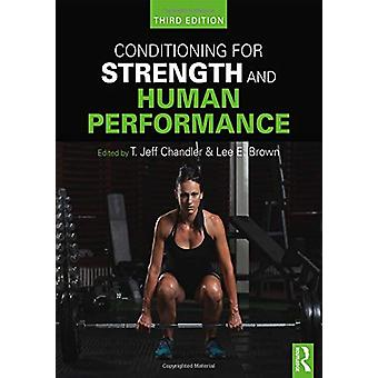 Conditioning for Strength and Human Performance - Third Edition by T.