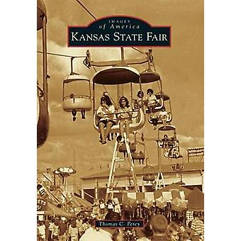 Kansas State Fair by Thomas C Percy - 9781467112222 Book