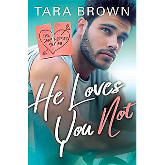 He Loves You Not by Tara Brown - 9781503903197 Book