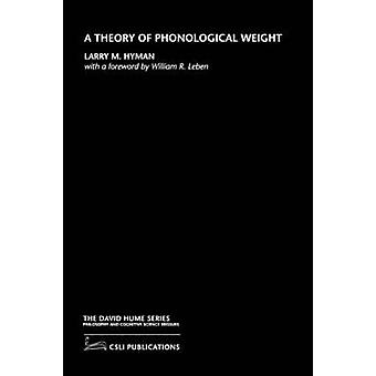 A Theory of Phonological Weight by Larry M. Hyman - 9781575863283 Book