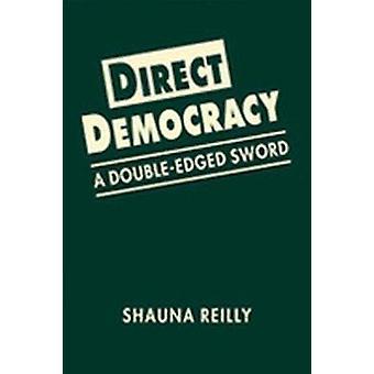 Direkt demokrati - Ett tveeggat svärd av Shauna Reilly - 97816263771