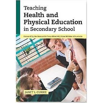 Teaching Health and Physical Education in Secondary School by Janet L