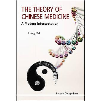 The Theory of Chinese Medicine - A Modern Explanation by Hong Hai - 97
