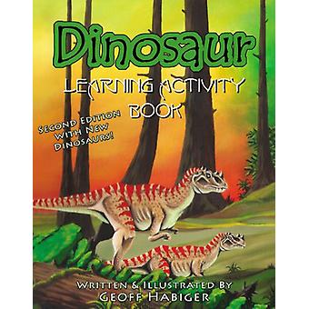 Dinosaur Learning Activity Book - 2nd Ed. by Geoff Habiger - 97819329
