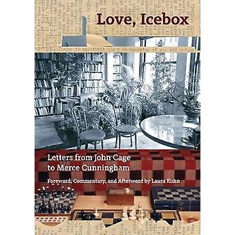 Love - Icebox - Letters from John Cage to Merce Cunningham by John Cag