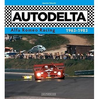 Autodelta - Alfa Romeo Racing 1963-1983 by Maurizio Tabucchi - 9788879