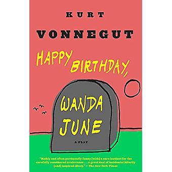 Happy Birthday - Wanda June by Kurt Vonnegut - 9780385283861 Book