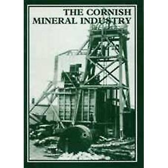 The Cornish Mineral Industry - Past Performance and Future Prospect by