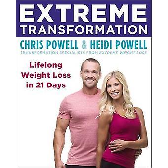 極端な変換 - クリス ポウは 21 日間で生涯減量